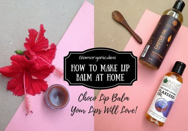How To Make Lip Balm At Home, Lip Balm, Natural Lip Balm, Glamorganicdesi, Indian Beauty Blog, Indian Makeup Blog, Beauty Tips, Skincare, Natural Makeup, Chocolate Lip Balm, Tinted Lip Balm
